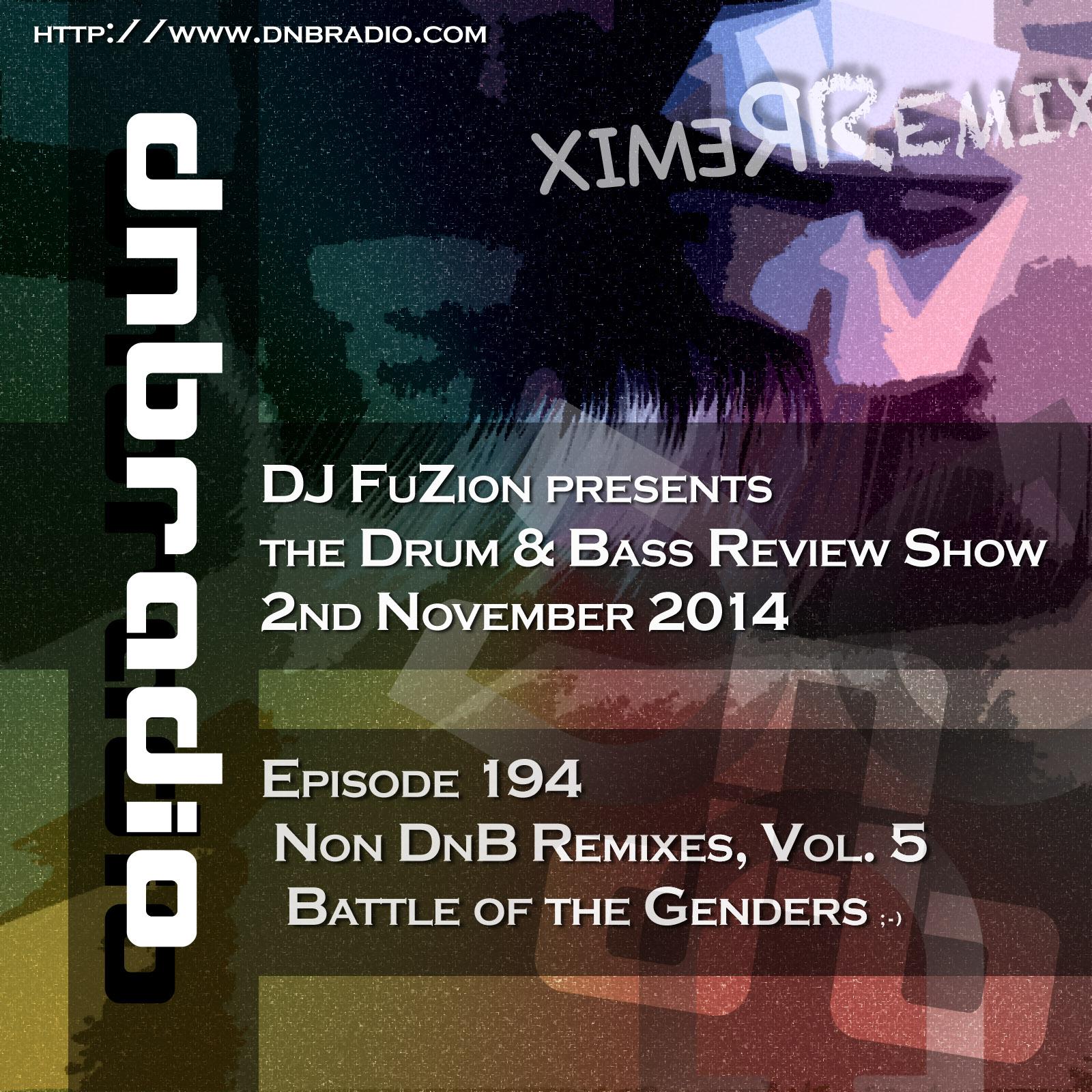 DJ FuZion - Ep  194 Non DnB Remixes, Vol  5 Nov 02 2014 via