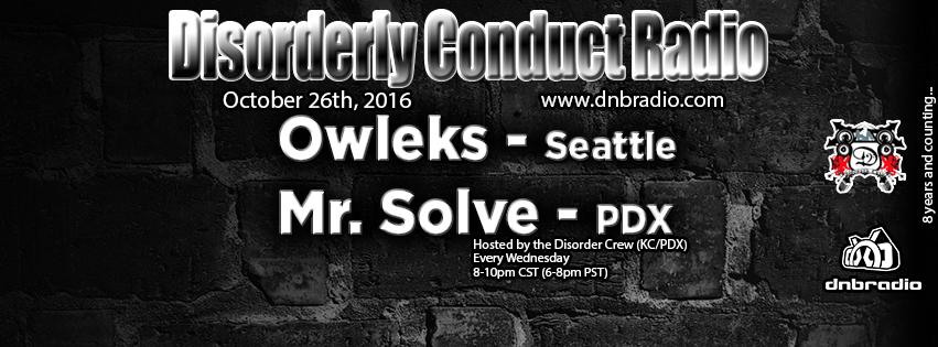 Disorderly Conduct Radio 102616 - Mr. Solve ft. Owleks (2016) - listen on dnbradio.com